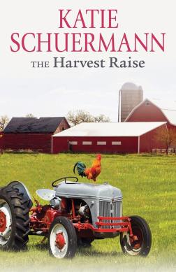 The Harvest Raise by Katie Schuermann